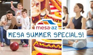 Mesa Summer Specials